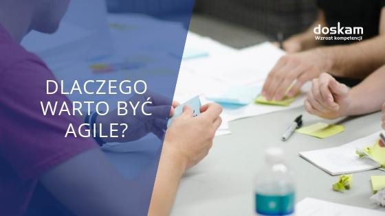 Dlaczego warto stosować Agile? Poznaj 10 powodów.