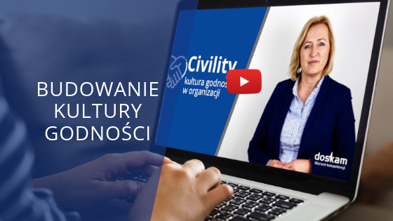 Civility – nowy wymiar kultury w organizacji [VIDEO]